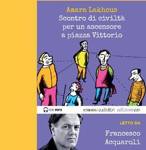 Letture Merulane | Francesco Acquaroli legge Scontro di Civiltà per un ascensore a Piazza Vittorio