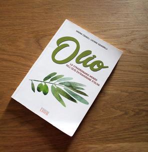 Buoni da leggere Lo straordinario mondo dell'olio extravergine di oliva
