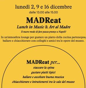 MADReat. Lunch in Music&Art at Madre