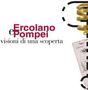 Ercolano e Pompei. Visioni di una scoperta