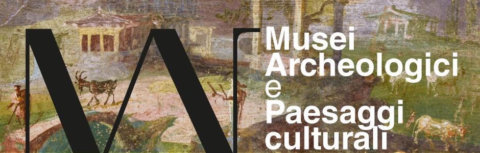 Musei Archeologici e Paesaggi Culturali