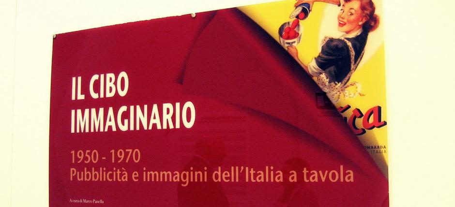 Il Cibo Immaginario. 1950- 1970 Pubblicità e immagini dell'Italia a tavola